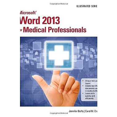 Microsoft Word 2013 for Medical Professionals, New Book, (9781285083940)