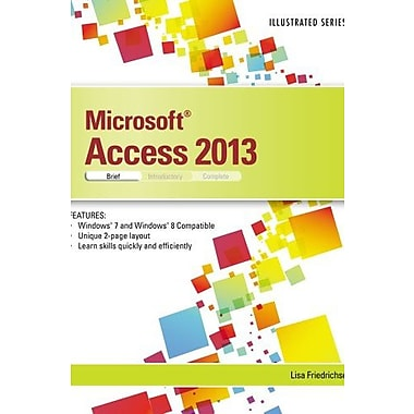 Microsoft Access 2013: Illustrated Brief (Illustrated (Course Technology)), New Book, (9781285093291)