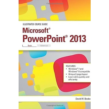 Illustrated Course Guide: Microsoft PowerPoint 2013 Basic
