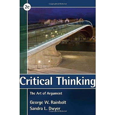 Critical Thinking: The Art of Argument, New Book, (9781285197197)