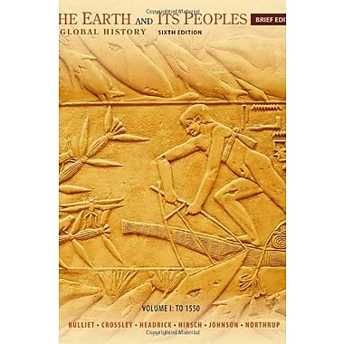 The Earth and Its Peoples, Brief Volume I: to 1550: A Global History, New Book, (9781285445526)