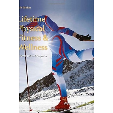 Lifetime Physical Fitness and Wellness: A Personalized Program, New Book, (9781285733142)