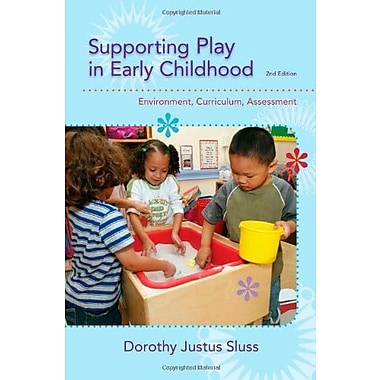 Supporting Play in Early Childhood: Environment, Curriculum, Assessment, New Book, (9781285735153)