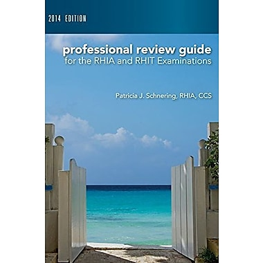 Professional Review Guide for the RHIA and RHIT Examinations, 2014 Edition (Book Only), New Book, (9781285735559)
