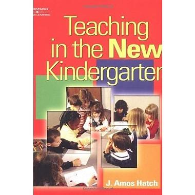 Teaching in the New Kindergarten, New Book, (9781401817534)
