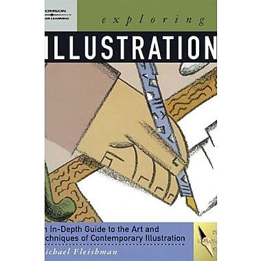 Exploring Illustration (Design Exploration), New Book, (9781401826215)