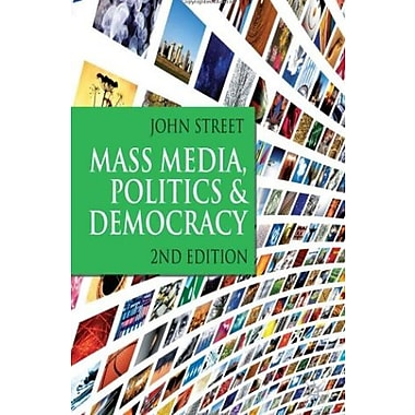 Mass Media, Politics and Democracy: Second Edition, New Book, (9781403947345)