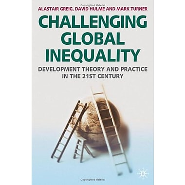 Challenging Global Inequality: Development Theory and Practice in the 21st Century, New Book, (9781403948236)