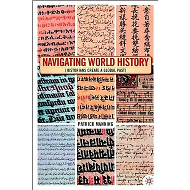 Navigating World History: Historians Create a Global Past, New Book, (9781403961198)