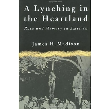 A Lynching in the Heartland: Race and Memory in America, New Book, (9781403961211)