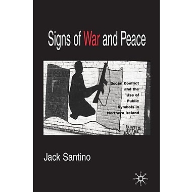 Signs of War and Peace: Social Conflict and the Uses of Symbols in Public in Northern Ireland, Used Book, (9781403967459)