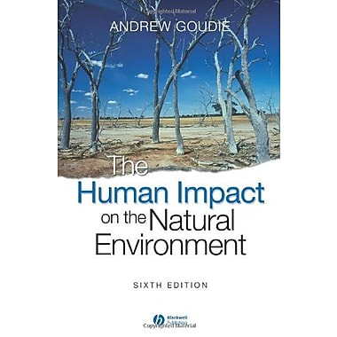 The Human Impact on the Natural Environment: Past, Present, and Future, New Book, (9781405127042)