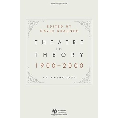 Theatre in Theory 1900-2000: An Anthology, New Book, (9781405140447)