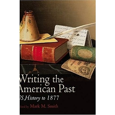 Writing the American Past: US History to 1877, New Book, (9781405163590)