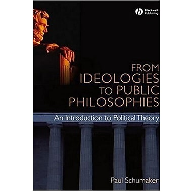 From Ideologies to Public Philosophies: An Introduction to Political Theory, New Book, (9781405168359)