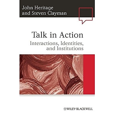 Talk in Action: Interactions, Identities, and Institutions, New Book, (9781405185493)