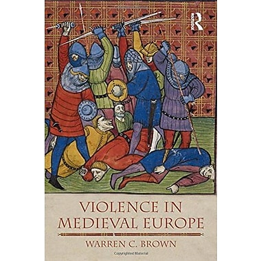 Violence in Medieval Europe (The Medieval World), New Book, (9781405811644)