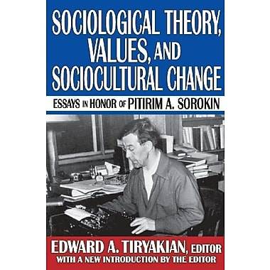 Sociological Theory, Values, and Sociocultural Change: Essays in Honor of Pitirim A. Sorokin