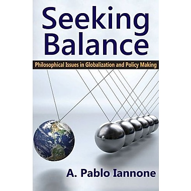 Seeking Balance: Philosophical Issues in Globalization and Policy Making, Used Book, (9781412853958)