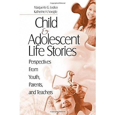 Child and Adolescent Life Stories: Perspectives from Youth, Parents, and Teachers, New Book, (9781412905626)