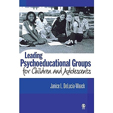 Leading Psychoeducational Groups for Children and Adolescents, New Book, (9781412914017)