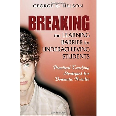 Breaking the Learning Barrier for Underachieving Students, New Book, (9781412914857)