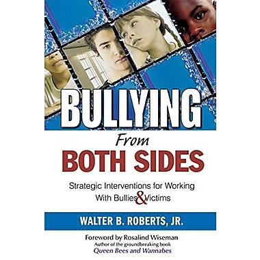 Bullying From Both Sides: Strategic Interventions for Working with Bullies & Victims, New Book, (9781412925808)