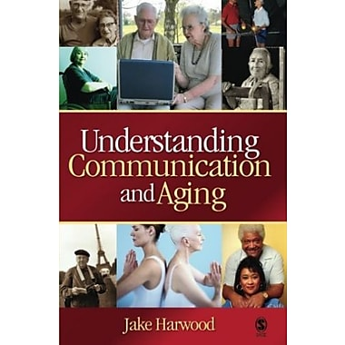 Understanding Communication and Aging: Developing Knowledge and Awareness, New Book, (9781412926096)