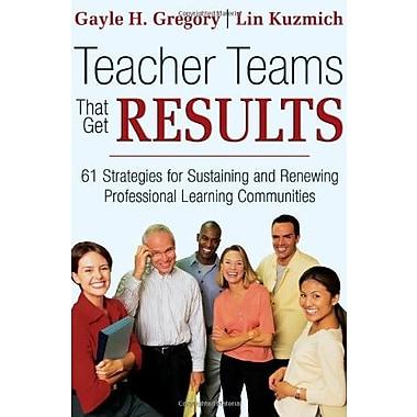 Teacher Teams That Get Results: 61 Strategies, New Book, (9781412926133)