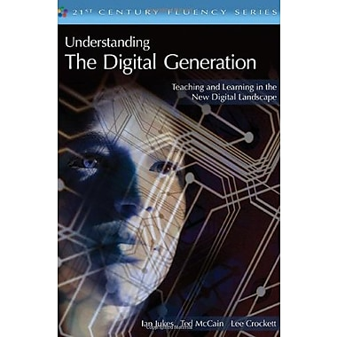 Understanding the Digital Generation: Teaching and Learning in the New Digital Landscape, New Book, (9781412938440)