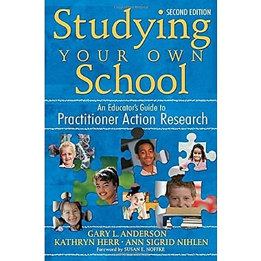 Studying Your Own School: An Educator's Guide to Practitioner Action Research, New Book, (9781412940337)
