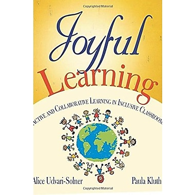 Joyful Learning: Active and Collaborative Learning in Inclusive Classrooms, New Book, (9781412941747)