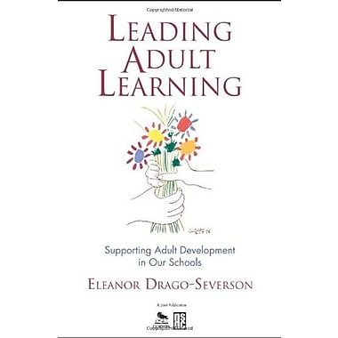 Leading Adult Learning: Supporting Adult Development in Our Schools, New Book (9781412950718)