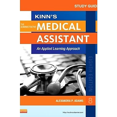 Study Guide for Kinn's The Administrative Medical Assistant: An Applied Learning Approach, 8e, New Book, (9781455753673)