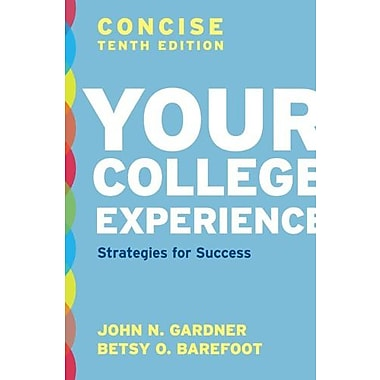 Your College Experience, Concise Tenth Edition: Strategies for Success, New Book, (9781457606311)