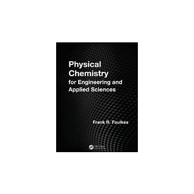 Physical Chemistry for Engineering and Applied Sciences, New Book, (9781466518469)