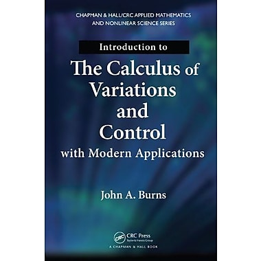 Introduction to the Calculus of Variations and Control with Modern Applications, Used Book, (9781466571396)