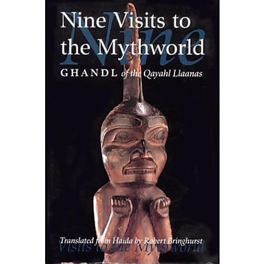 Nine Visits to the Mythworld: Ghandl of the Qayahl Llaanas, Volume 2, Used Book, (9781550548037)
