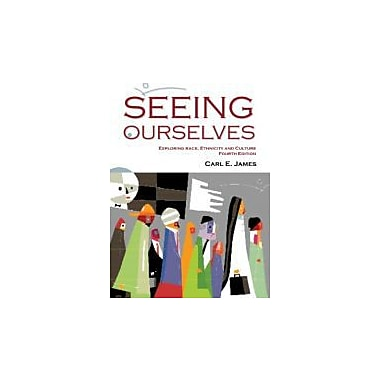 Seeing Ourselves: Exploring Race, Ethnicity, and Culture, New Book, (9781550771718)