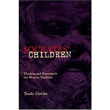 Socrates' Children: Thinking and Knowing in the Western Tradition, Used Book, (9781551110936)