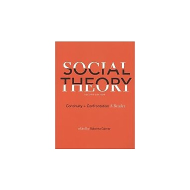 Social Theory: Continuity and Confrontation: A Reader, Second Edition, Used Book, (9781551118703)