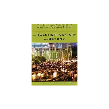 The Broadview Anthology of Social and Political Thought: Volume 2: The Twentieth Century and Beyond, New Book, (9781551118994)