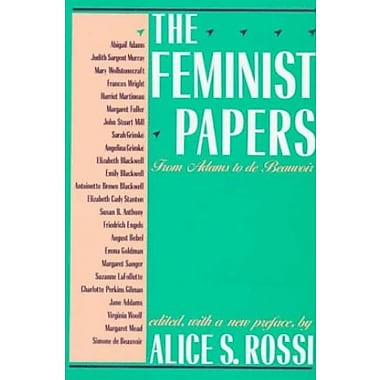 The Feminist Papers: From Adams to de Beauvoir, New Book, (9781555530280)