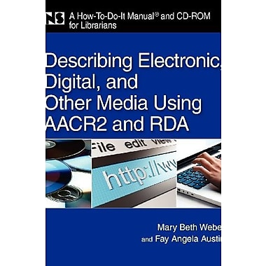 Describing Electronic, Digital, and Other Media Using AACR and RDA, New Book, (9781555706685)