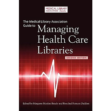 The Medical Library Association Guide to Managing Health Care Libraries, Second Edition, New Book, (9781555707347)