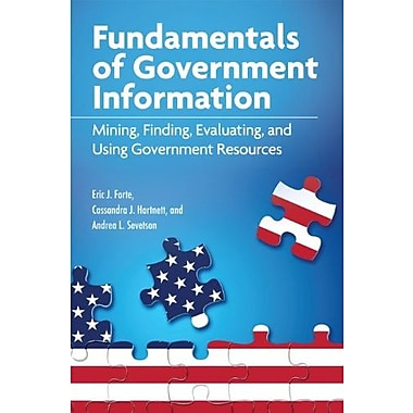 Fundamentals of Government Information: Mining, Finding, Evaluating, and Using Government Resources, New Book, (9781555707378)