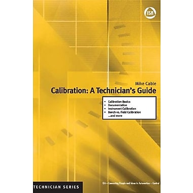 Calibration: A Technician's Guide (ISA Technician), New Book, (9781556179129)