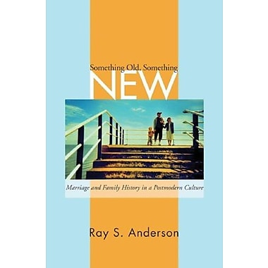 Something Old, Something New: Marriage and Family Ministry in a Postmodern Culture, Used Book, (9781556354748)
