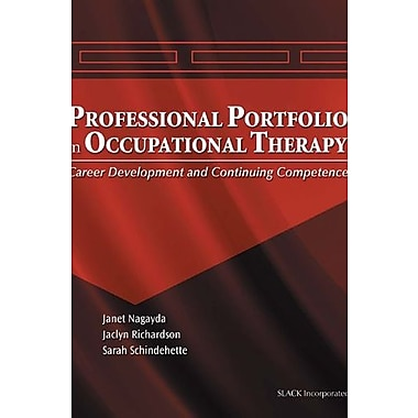 The Professional Portfolio in Occupational Therapy: Career Development and Continuing Competence, New Book, (9781556426445)