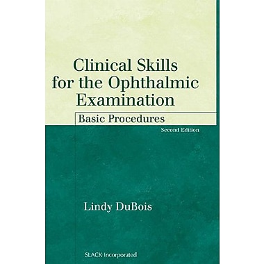 Clinical Skills for the Ophthalmic Examination: Basic Procedures, New Book, (9781556427497)